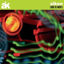 Aiken - Libre De Mente (Tracks Mp3)
