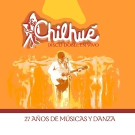 Chilhué - 27 Años De Música y Danza Vol 2 (Tracks Mp3)