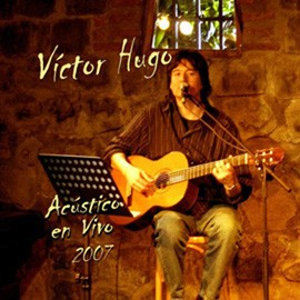 Víctor Hugo - Acústico en Vivo 2007 (Tracks Mp3)