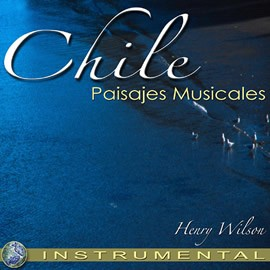 Henry Wilson - Chile Paisajes Musicales (Tracks Mp3)