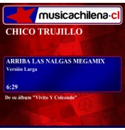 Chico Trujillo - Arriba las nalgas megamix &quot;extendido&quot;