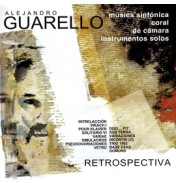 Alejandro Guarello - Retrospectiva Vol 1